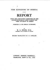 """Report Upon the Atrocities Committed by the Austro-Hungarian Army During the First Invasion of Serbia"""